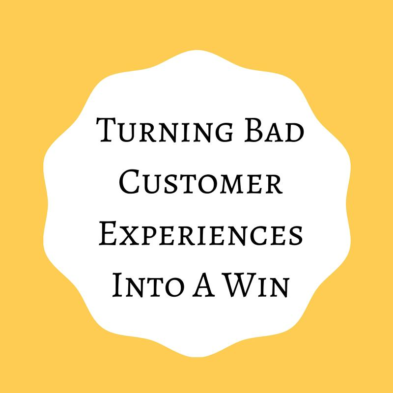 Turning Bad Customer Experiences Into A Win