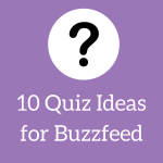 10 Quiz Ideas for Buzzfeed