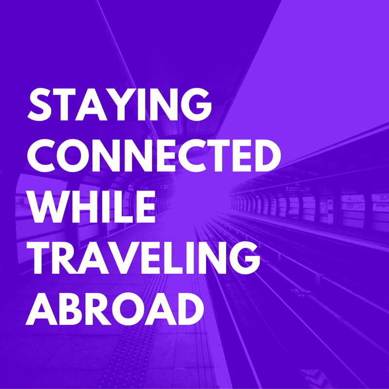 staying connected while traveling abroad