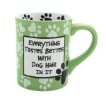 everything tastes better with dog hair mug