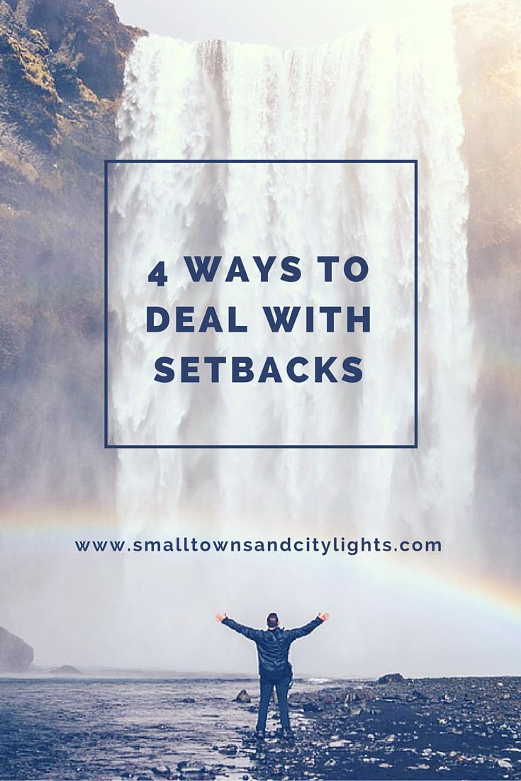 Check out these 4 ways to deal with setbacks.