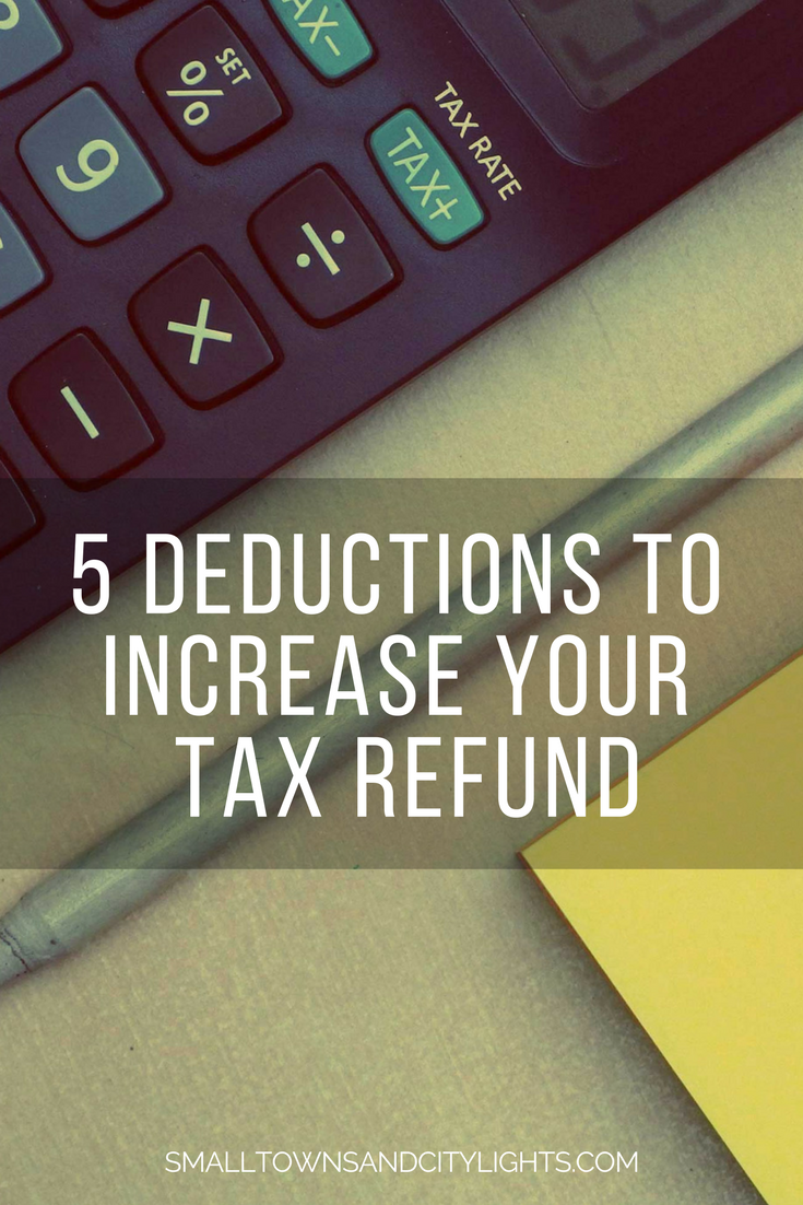 5 deductions to increase your tax refund